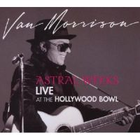 Astral Weeks: Live at the Hollywood Bowl 2009